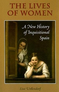 Picture of THE LIVES OF WOMEN: A NEW HISTORY OF INQUISITIONAL SPAIN