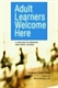 Picture of ADULT LEARNERS WELCOME HERE: A HANDBOOK FOR LIBRARIANS AND LITERACY TEACHERS