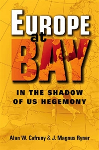 Picture of EUROPE AT BAY: IN THE SHADOW OF US HEGEMONY