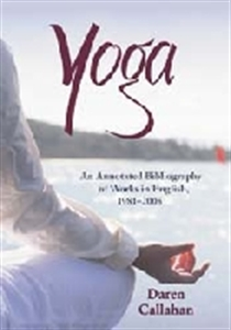 Picture of YOGA: AN ANNOTATED BIBLIOGRAPHY OF WORKS IN ENGLISH, 1981-2005