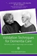 Picture of VALIDATION TECHNIQUES FOR DEMENTIA CARE: THE FAMILY GUIDE TO IMPROVING COMMUNICATION