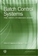 Picture of BATCH CONTROL SYSTEMS - DESIGN APPLICATION AND IMPLEMENTATION (2ND ED)