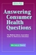 Picture of ANSWERING CONSUMER HEALTH QUESTIONS: THE MEDICAL LIBRARY ASSOCIATION GUIDE FOR REFERENCE LIBRARIANS