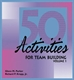 Picture of 50 ACTIVITIES FOR TEAM BUILDING VOLUME 1 (50TB1)