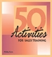 Picture of 50 ACTIVITIES FOR SALES TRAINING (50ST)