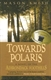 Picture of TOWARDS POLARIS : A STORY OF THE ADIRONDACK FOOTHILLS