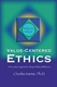 Picture of VALUE-CENTERED ETHICS. A PROACTIVE SYSTEM TO SHAPE ETHICAL BEHAVIOR (VCE)