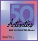 Picture of 50 ACTIVITIES FOR SELF DIRECTED TEAMS (50SDT)