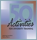 Picture of 50 ACTIVITIES FOR DIVERSITY TRAINING (50DT)