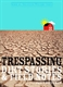 Picture of TRESPASSING : DIRT STORIES & FIELD NOTES