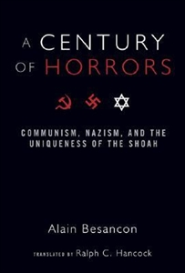 Picture of A CENTURY OF HORRORS: COMMUNISM NAZISM AND THE UNIQUENESS OF THE SHOAH (CROSSCURRENTS)