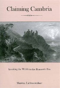 Picture of CLAIMING CAMBRIA: INVOKING THE WELSH IN THE ROMANTIC ERA