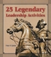 Picture of 25 LEGENDARY LEADERSHIP ACTIVITIES
