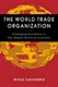 Picture of THE WORLD TRADE ORGANIZATION: CHANGING DYNAMICS IN THE GLOBAL POLITICAL ECONOMY