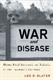 Picture of WAR AND DESEASE: BIOMEDICAL RESEARCH ON MALARIA IN THE TWENTIETH CENTURY