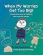 Picture of WHEN MY WORRIES GET TOO BIG!: A RELAXATION BOOK FOR CHILDREN WHO LIVE WITH ANXIETY (9962)