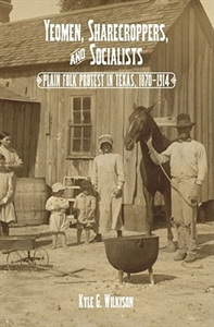 Picture of YEOMEN SHARECROPPERS & SOCIALISTS: PLAIN FOLK PROTEST IN TEXAS 1870-1914