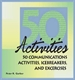 Picture of 50 COMMUNICATION ACTIVITIES: ICEBREAKERS AND ACTIVITIES