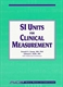 Picture of SI UNITS FOR CLINICAL MEASUREMENT