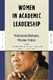Picture of WOMEN IN ACADEMIC LEADERSHIP: PROFESSIONAL STRATEGIES, PERSONAL CHOICES