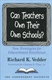 Picture of CAN TEACHERS OWN THEIR OWN SCHOOLS?: NEW STRATEGIES FOR EDUCATIONAL EXCELLENCE