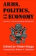 Picture of ARMS, POLITICS, AND THE ECONOMY: HISTORICAL AND CONTEMPORARY PERSPECTIVES
