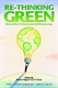 Picture of RE-THINKING GREEN: ALTERNATIVES TO ENVIRONMENTAL BUREAUCRACY