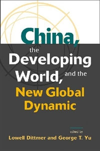 Picture of CHINA, THE DEVELOPING WORLD AND THE NEW GLOBAL DYNAMIC