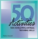Picture of 50 ACTIVITIES FOR DEVELOPING CRITICAL THINKING SKILLS