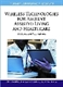 Picture of WIRELESS TECHNOLOGIES FOR AMBIENT ASSISTED LIVING AND HEALTHCARE: SYSTEMS AND APPLICATIONS