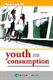 Picture of YOUTH AND CONSUMPTION