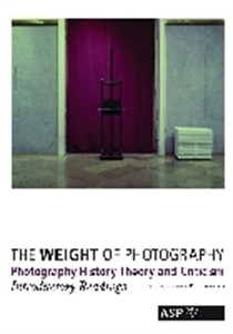 Picture of THE WEIGHT OF PHOTOGRAPHY: PHOTOGRAPHY HISTORY, THEORY AND CRITICISM