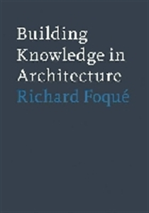 Picture of BUILDING KNOWLEDGE CASE STUDIES IN ARCHITECTURE