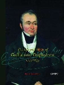 Picture of THE LIFE AND TIMES OF GUILLAUME DUPUYTREN, 1777-1835