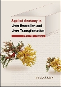 Picture of APPLIED ANATOMY IN LIVER RESECTION AND LIVER TRANSPLANTATION