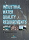 Picture of INDUSTRIAL WATER QUALITY REQUIREMENTS