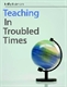 Picture of TEACHING IN TROUBLED TIMES