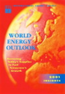 Picture of World Energy Outlook - 2001 Insights: Assessing Today's Supplies to Fuel Tomorrow's Growth