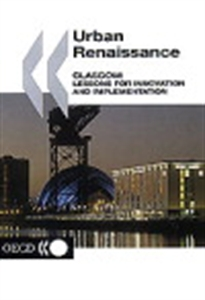 Picture of Urban Renaissance: Glasgow: Lessons for Innovation and Implementation