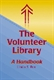 Picture of THE VOLUNTEER LIBRARY-A HANDBOOK