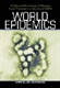 Picture of WORLD EPIDEMICS-A CULTURAL CHRONOLOGY OF DISEASE FROM PREHISTORY TO THE ERA OF