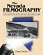 Picture of THE NEVADA FILMOGRAPHY-NEARLY 600 WORKS MADE IN THE STATE 1897 THROUGH 2000