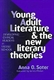 Picture of YOUNG ADULT LITERATURE AND THE NEW LITERARY THEORIES-DEVELOPING CRITICAL READERS IN MIDDLE SCHOOL