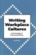 Picture of WRITING WORKPLACE CULTURES-AN ARCHAEOLOGY OF PROFESSIONAL WRITING