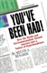 Picture of YOU'VE BEEN HAD!-HOW THE MEDIA AND ENVIRONMENTALISTS TURNED AMERICA INTO A NATI HYPOCHONDRIA