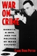 Picture of WAR ON CRIME-GANGSTERS G MEN AND THE POLITICS OF MASS CULTURE