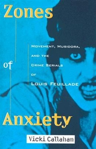 Picture of ZONES OF ANXIETY-MOVEMENT MUSIDORA AND THE CRIME SERIALS OF LOUIS FEUILLADE