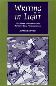 Picture of WRITING IN LIGHT-THE SILENT SCENARIO AND THE JAPANESE PURE FILM MOVEMENT