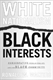 Picture of WHITE NATIONALISM BLACK INTERESTS-CONSERVATIVE PUBLIC POLICY AND THE BLACK COMMUNITY