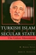 Picture of TURKISH ISLAM AND THE SECULAR STATE-THE GLOBAL IMPACT OF FETHULLAH GULEN'S NUR MOVEMENT